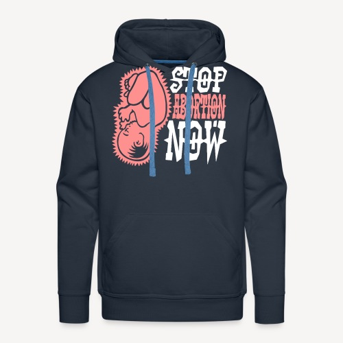STOP ABORTION NOW - Men's Premium Hoodie
