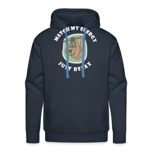 match my energie and just relax - Faultier - Männer Premium Hoodie