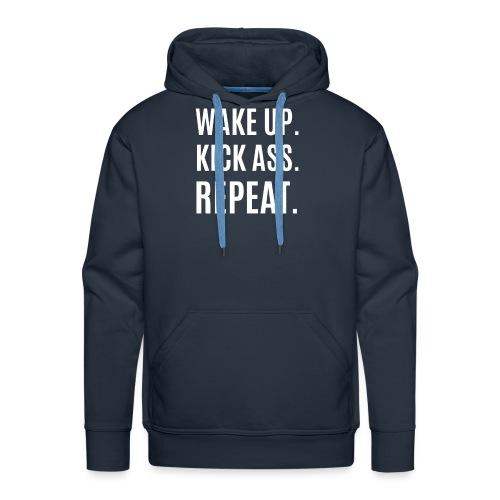 Wake Up. Kick Ass. Repeat. - Männer Premium Hoodie
