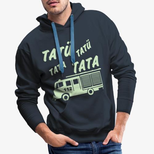 Tatü Tata - Männer Premium Hoodie