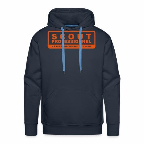 Scout Professionnel - Ne pas reproduire chez vous - Sweat-shirt à capuche Premium pour hommes