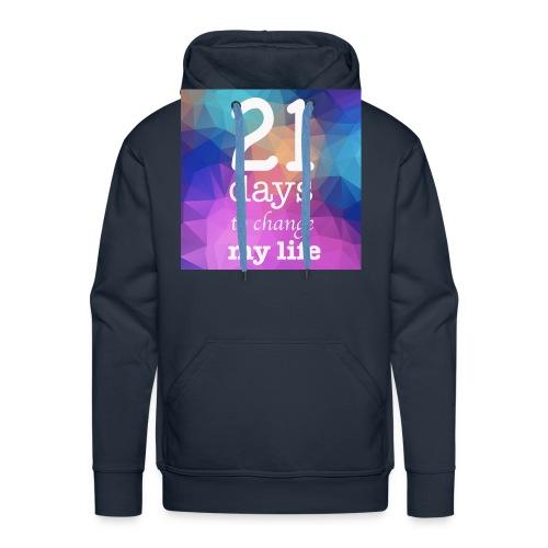 21 days to change my life - Felpa con cappuccio premium da uomo