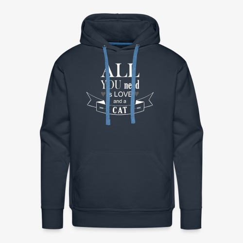 All You Need is LOVE And a CAT - Männer Premium Hoodie
