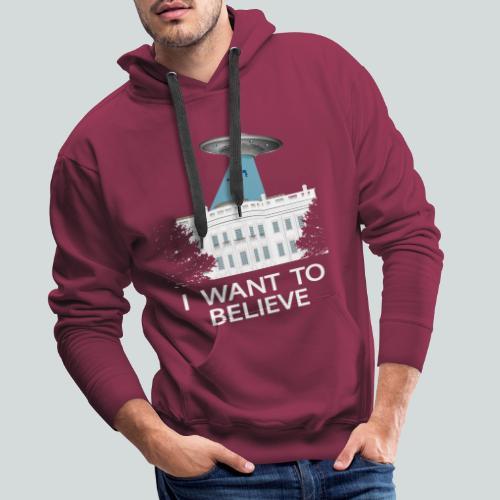 I want to believe - Anti-Trump Design - Sweat-shirt à capuche Premium pour hommes