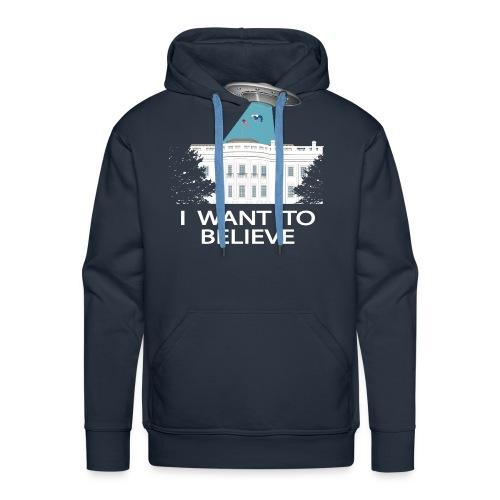 I want to believe - Anti-Trump Design - Men's Premium Hoodie