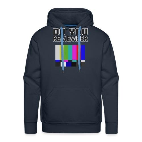 do you remember old tv - Sweat-shirt à capuche Premium pour hommes