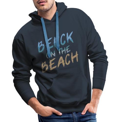 Berck on the beach II - Sweat-shirt à capuche Premium pour hommes