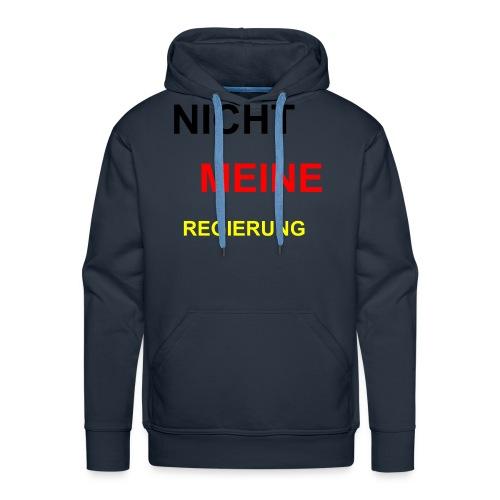 NICHT MEINE REGIERUNG - Männer Premium Hoodie