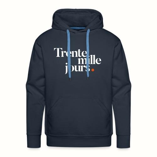 Trente mille jours. - Sweat-shirt à capuche Premium pour hommes