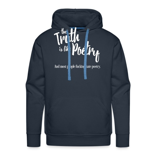 Truth is like poetry - Sweat-shirt à capuche Premium pour hommes