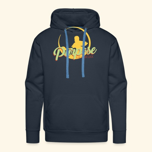 Purpose is an alarm clock to keep reminding you - Männer Premium Hoodie