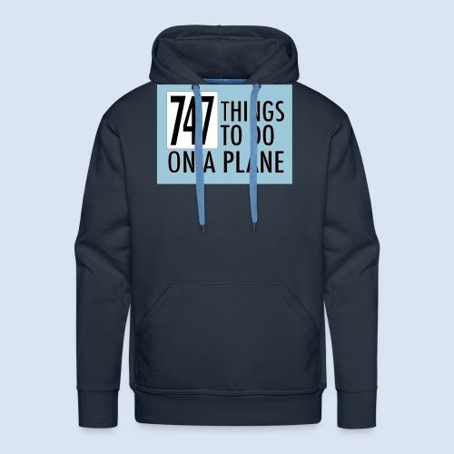 747 THINGS TO DO... - Männer Premium Hoodie