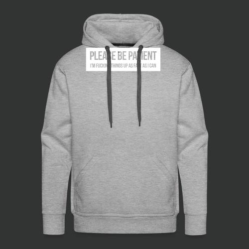 Please be patient - Men's Premium Hoodie