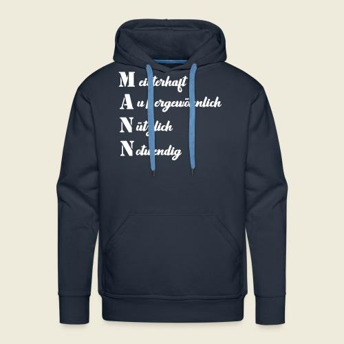 MANN - meisterhaft, außergewöhnlich, nützlich - Männer Premium Hoodie