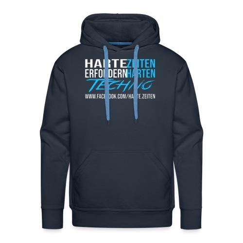 Harte Zeiten erfordern Harten Techno - Männer Premium Hoodie