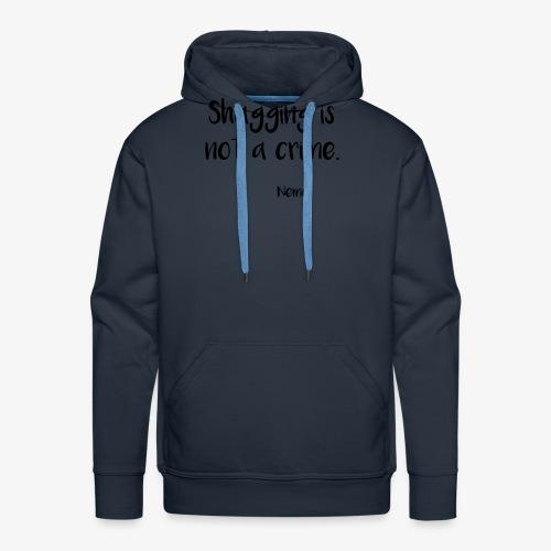 Shagging is not a crime. - Sweat-shirt à capuche Premium pour hommes