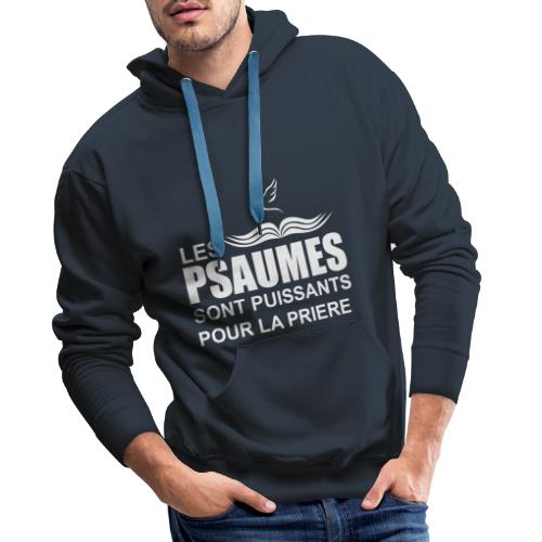 les psaumes sont puissants pour la prière en blanc - Sweat-shirt à capuche Premium pour hommes