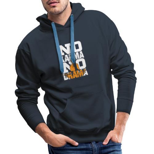 No Karma NO Drama T-Shirt - Männer Premium Hoodie