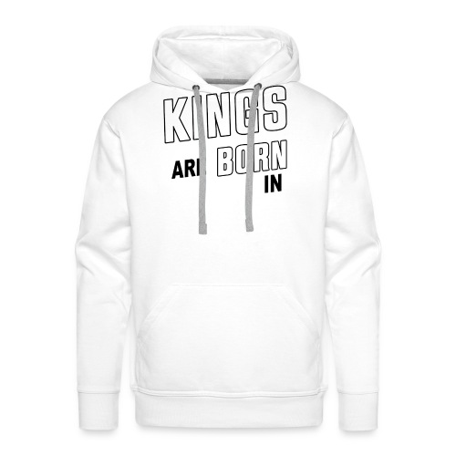 KINGS ARE BORN IN FEBRUARY - Männer Premium Hoodie