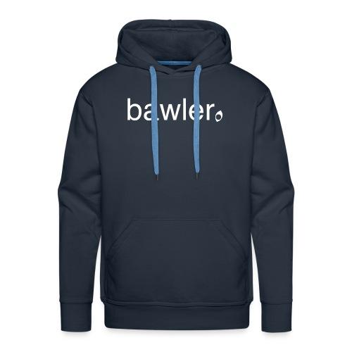 bawler - Männer Premium Hoodie
