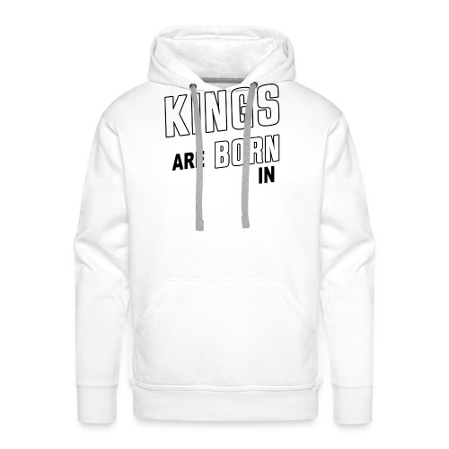 KINGS ARE BORN IN MARCH - Männer Premium Hoodie