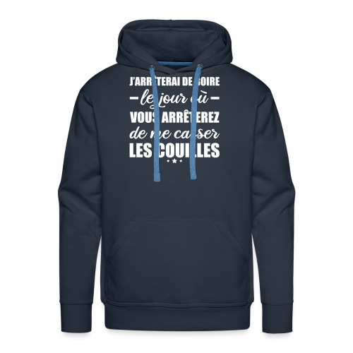J'arrêterai de boire le jour... Alcool, apéro - Sweat-shirt à capuche Premium pour hommes
