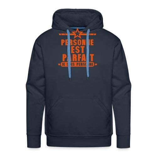 personne est parfait je suis citation - Sweat-shirt à capuche Premium pour hommes