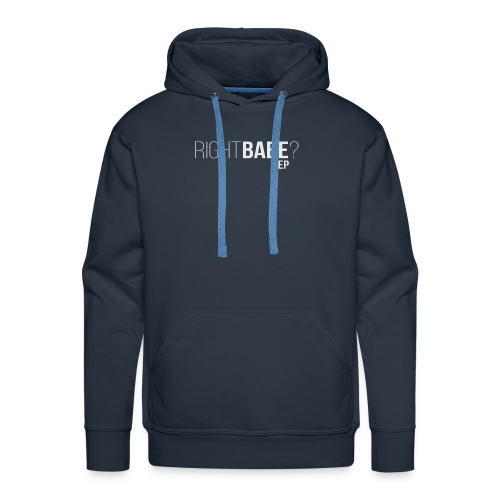 Piana Right Babe?Yep - Men's Premium Hoodie