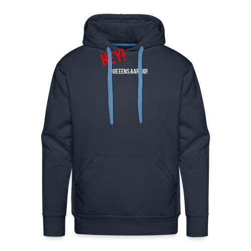 Hey doe eens aardig - Mannen Premium hoodie