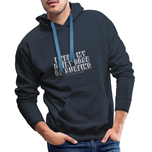 I NEED MY DAILY DOSE OF SURFING (Comic, white) - Männer Premium Hoodie