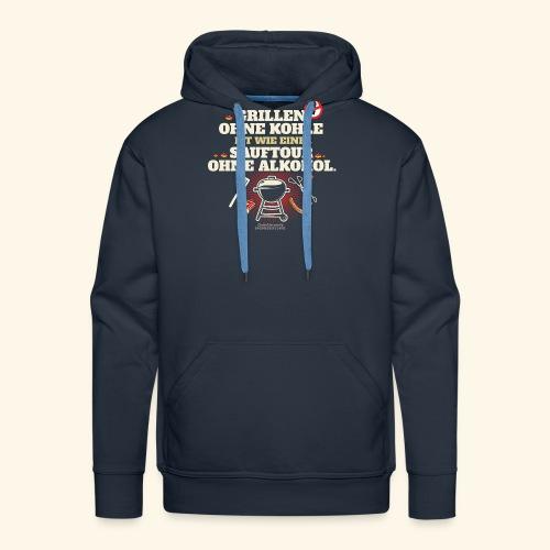 Grill T Shirt Grillen ohne Kohle cooler Spruch - Männer Premium Hoodie