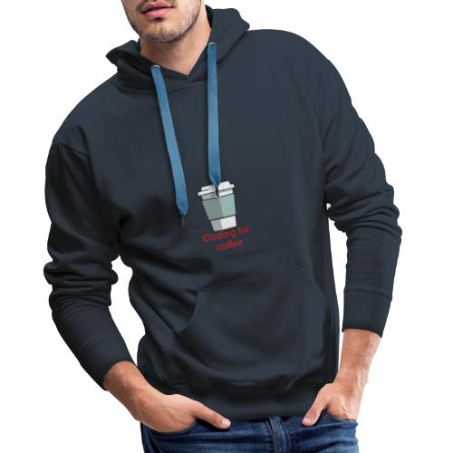 Coding for coffee - Mannen Premium hoodie