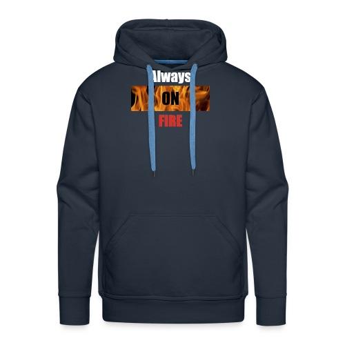 Always on fire - Mannen Premium hoodie
