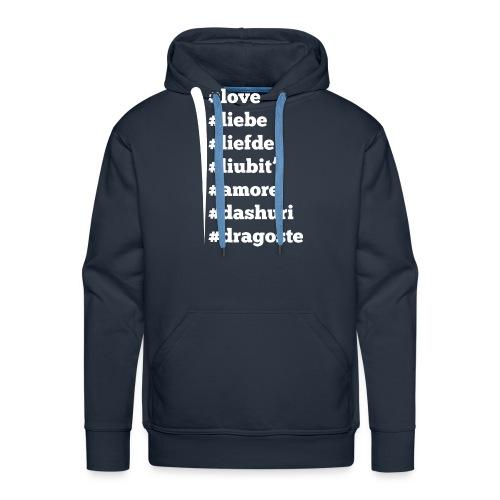 Love Liebe Liefde Liubit Amore Dashuri Dragoste - Männer Premium Hoodie