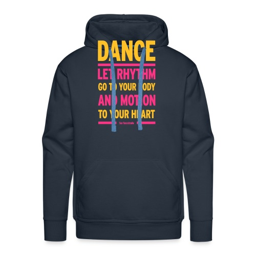 Let Rhythm go to your body and motion to your hear - Men's Premium Hoodie