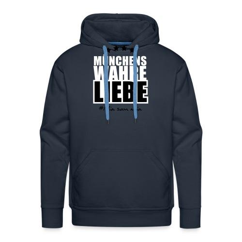 Münchens wahre Liebe - Männer Premium Hoodie