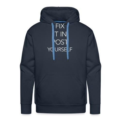 fix it in post...yourself - Männer Premium Hoodie