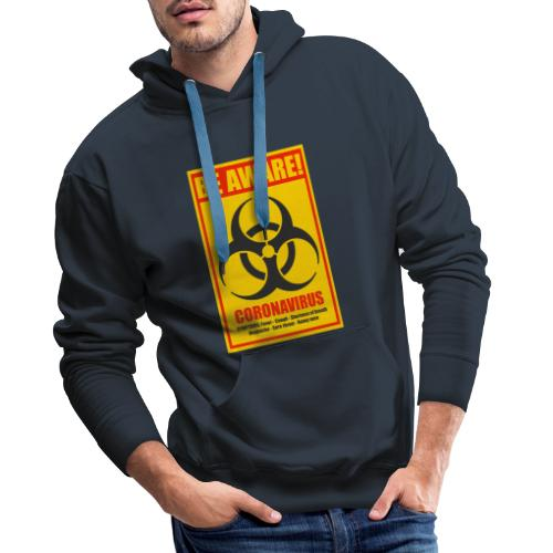 Be aware! Coronavirus biohazard - Men's Premium Hoodie