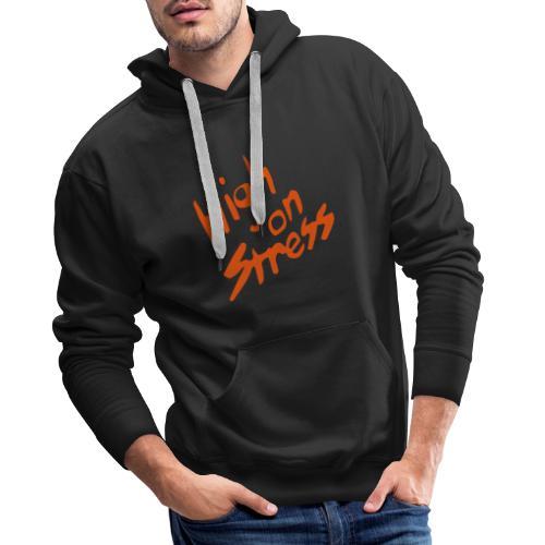 High on stress - Men's Premium Hoodie