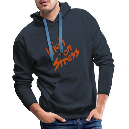 High on stress - Men's Premium Hoodie