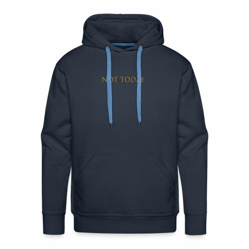 Not today - Sweat-shirt à capuche Premium pour hommes