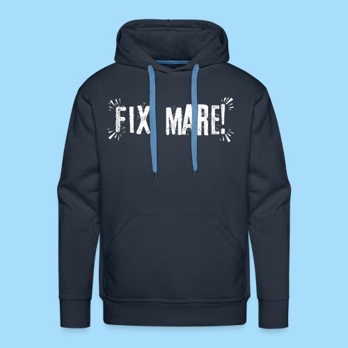 Fix Mare! - Männer Premium Hoodie