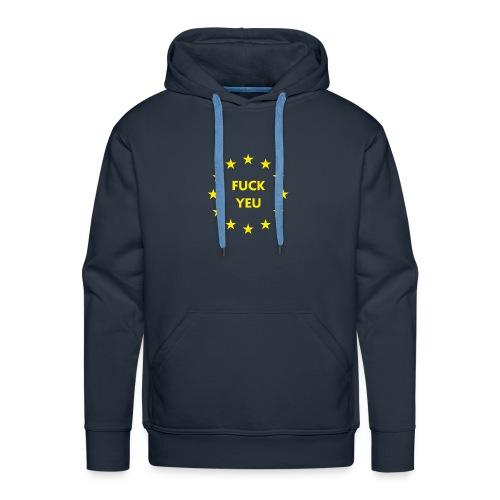 FUCK YEU - Mannen Premium hoodie