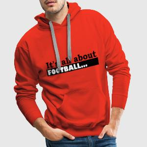 Its all about Football - Sweat-shirt à capuche Premium pour hommes