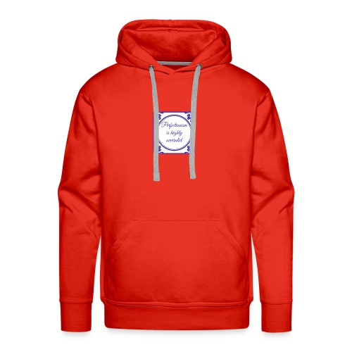 perfectionism is overrated - Mannen Premium hoodie