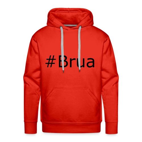 #Brua - Männer Premium Hoodie
