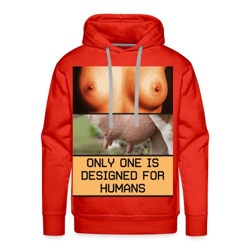 ONLY ONE IS DESIGNED FOR HUMANS - Men's Premium Hoodie