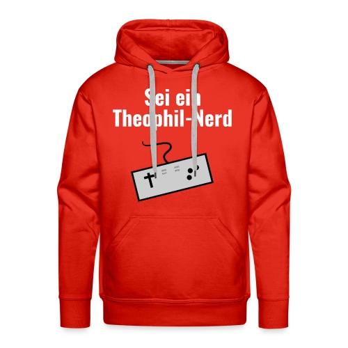 Sei ein Theophil-Nerd Shirt - Männer Premium Hoodie