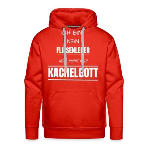 Fliesenleger Kachelgott Beruf Spruch Geburtstag - Männer Premium Hoodie