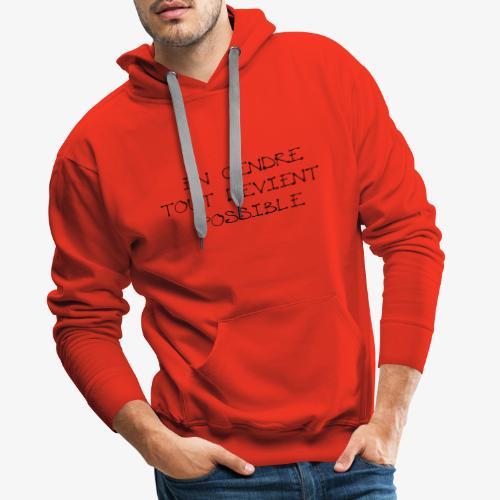 en cendre tout devient possible - Sweat-shirt à capuche Premium pour hommes